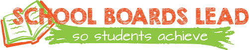School Boards Lead So Students Can Achieve!